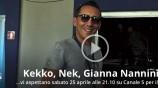 Kekko dei Modà, Nek, Gianna Nannini
