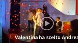 Valentina ha scelto Andrea
