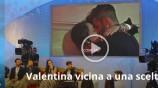 Valentina vicina a una scelta