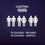 I casting di Uomini e Donne a Milano e Napoli!