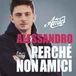 """Testo dell'inedito di Alessandro Casillo """"Perché non amici"""""""