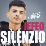 """Testo dell'inedito di Jefeo """"Silenzio"""""""