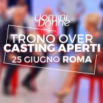 CASTING OPEN del Trono Over a Roma!