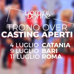 CASTING OPEN del Trono Over a Catania, Bari e Roma!